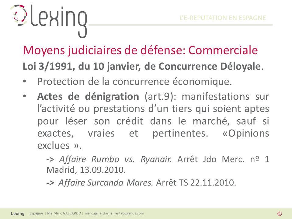 LE-REPUTATION EN ESPAGNE | Espagne | Me Marc GALLARDO | marc.gallardo@alliantabogados.com Loi 3/1991, du 10 janvier, de Concurrence Déloyale.