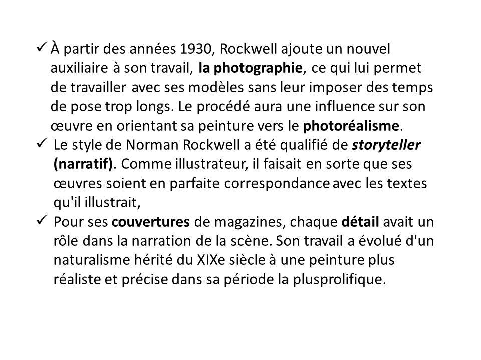 À partir des années 1930, Rockwell ajoute un nouvel auxiliaire à son travail, la photographie, ce qui lui permet de travailler avec ses modèles sans leur imposer des temps de pose trop longs.