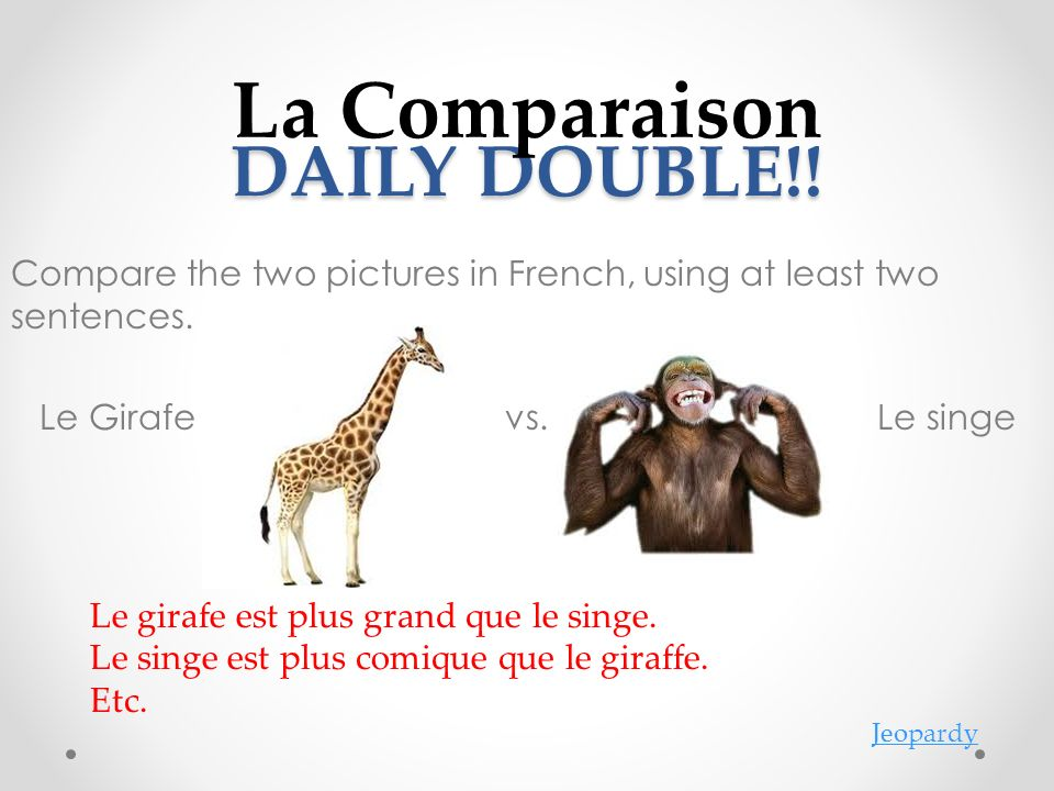 DAILY DOUBLE!.Compare the two pictures in French, using at least two sentences.