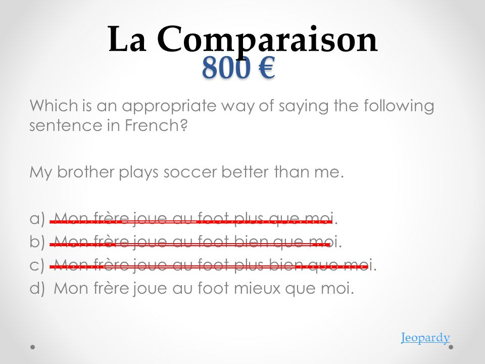 800 800 Which is an appropriate way of saying the following sentence in French.