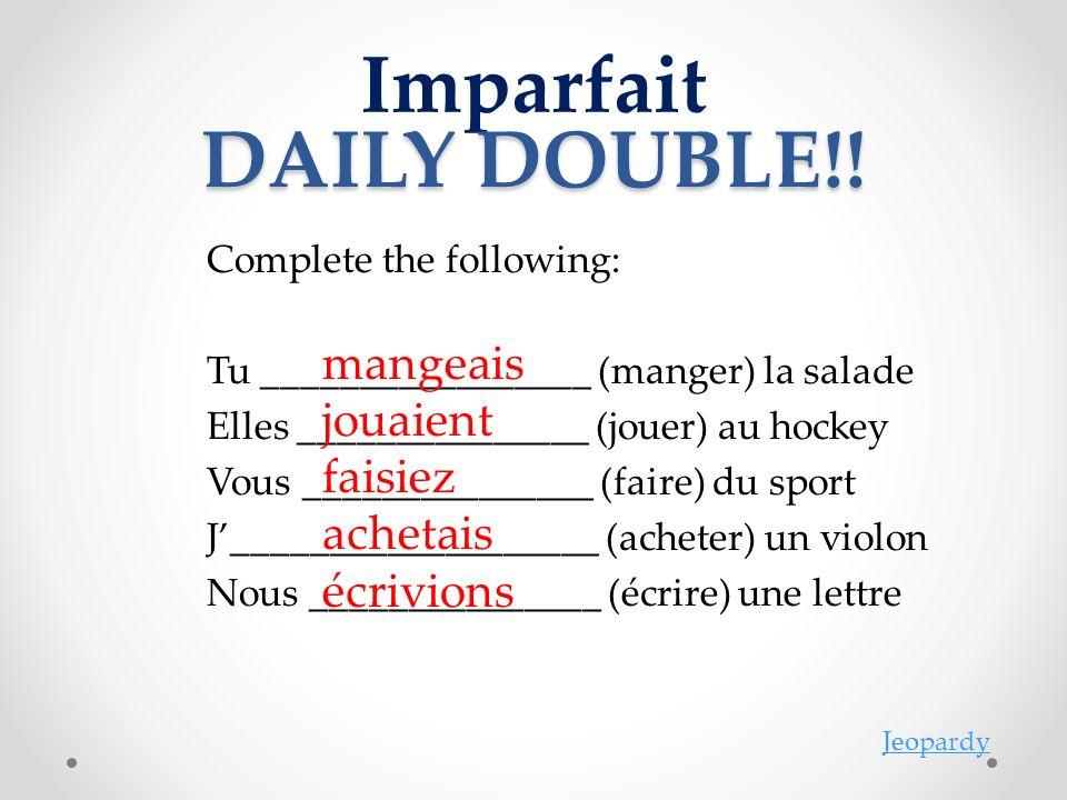 Imparfait DAILY DOUBLE!.