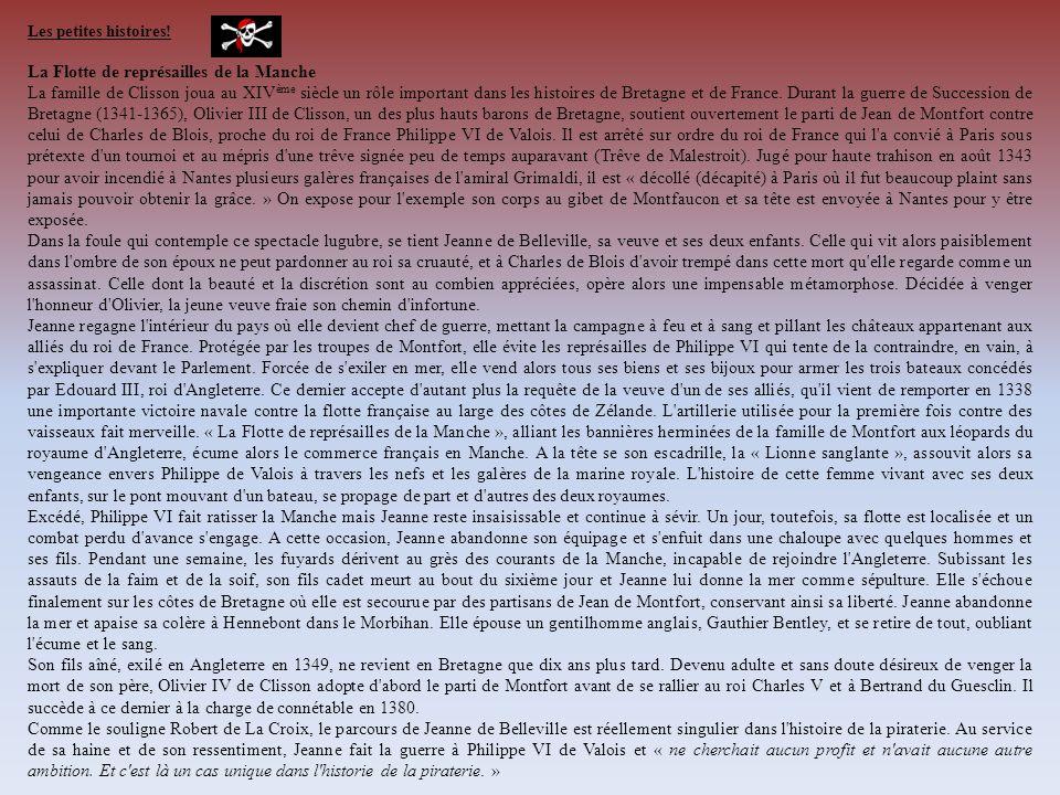 Les petites histoires! La Flotte de représailles de la Manche La famille de Clisson joua au XIV ème siècle un rôle important dans les histoires de Bre