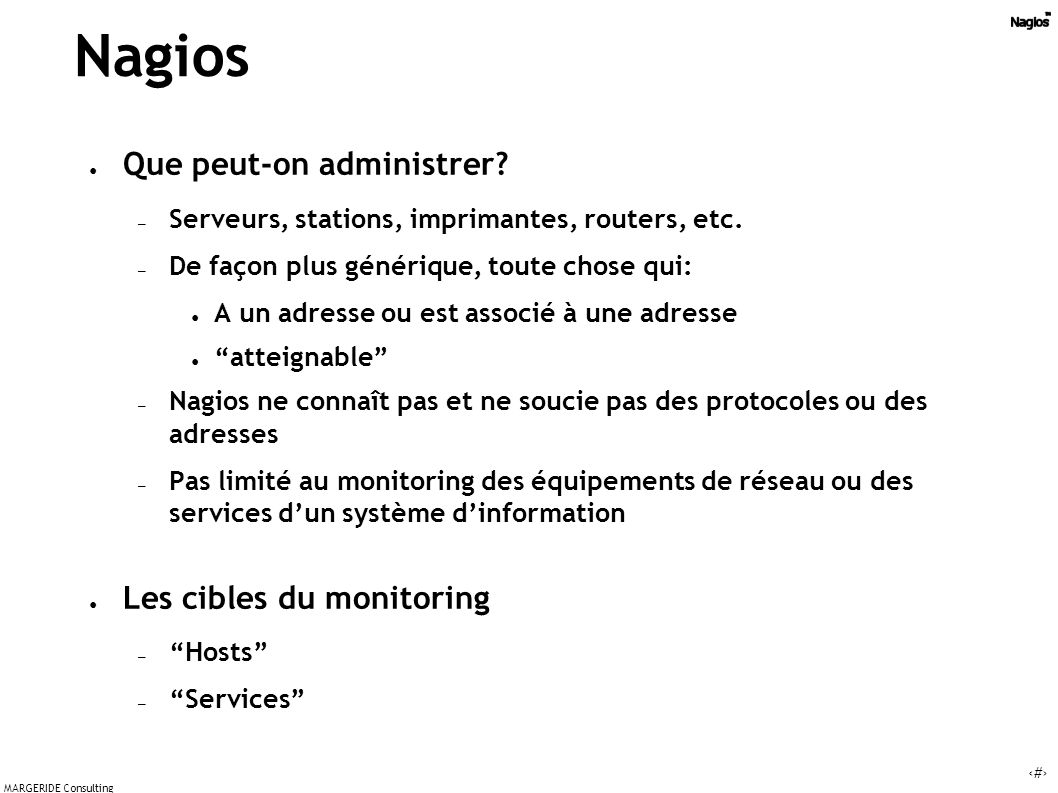 7 MARGERIDE Consulting Nagios Que peut-on administrer.