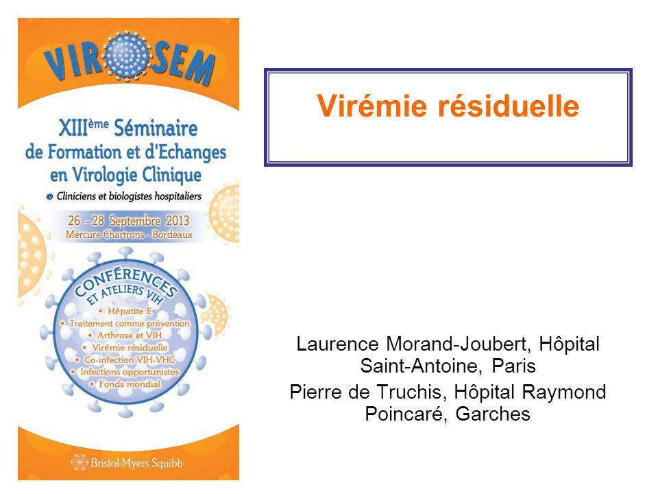 Virémie résiduelle Laurence Morand-Joubert, Hôpital Saint-Antoine, Paris Pierre de Truchis, Hôpital Raymond Poincaré, Garches