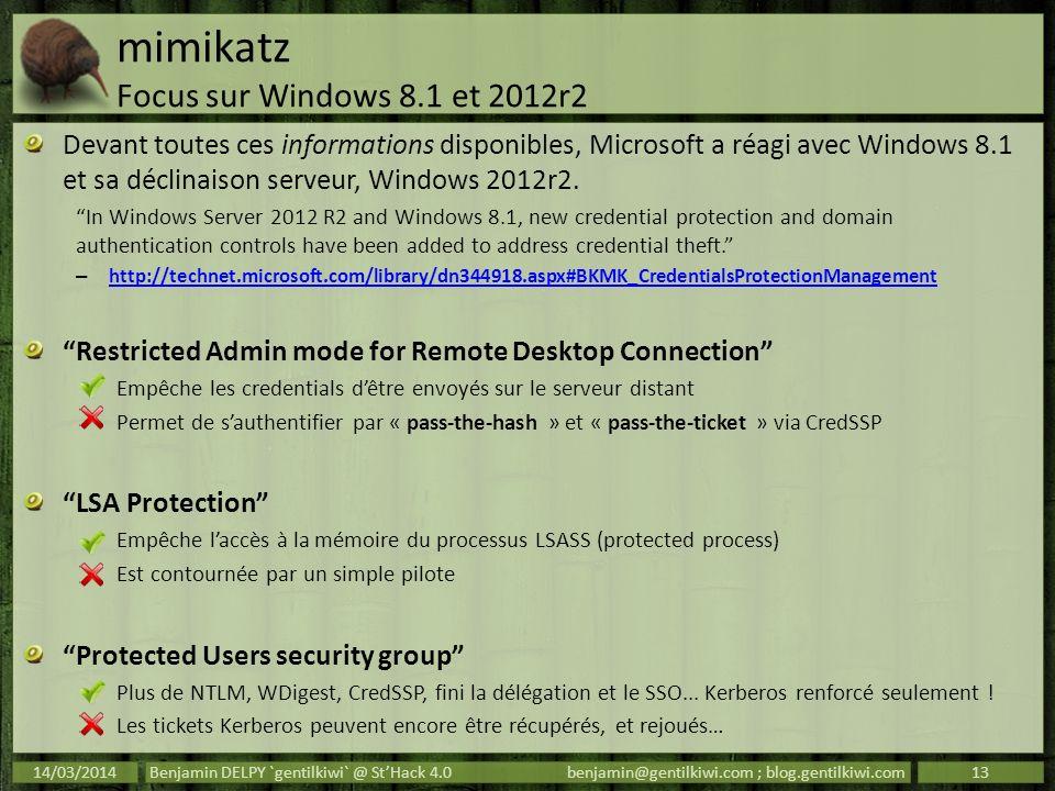 mimikatz Focus sur Windows 8.1 et 2012r2 Devant toutes ces informations disponibles, Microsoft a réagi avec Windows 8.1 et sa déclinaison serveur, Win