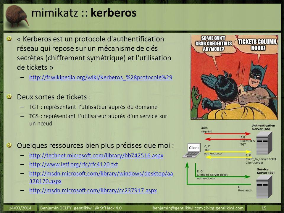 mimikatz :: kerberos « Kerberos est un protocole d'authentification réseau qui repose sur un mécanisme de clés secrètes (chiffrement symétrique) et l'