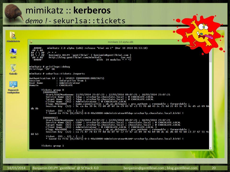 mimikatz :: kerberos demo ! - sekurlsa::tickets 14/03/2014Benjamin DELPY `gentilkiwi` @ StHack 4.0benjamin@gentilkiwi.com ; blog.gentilkiwi.com20