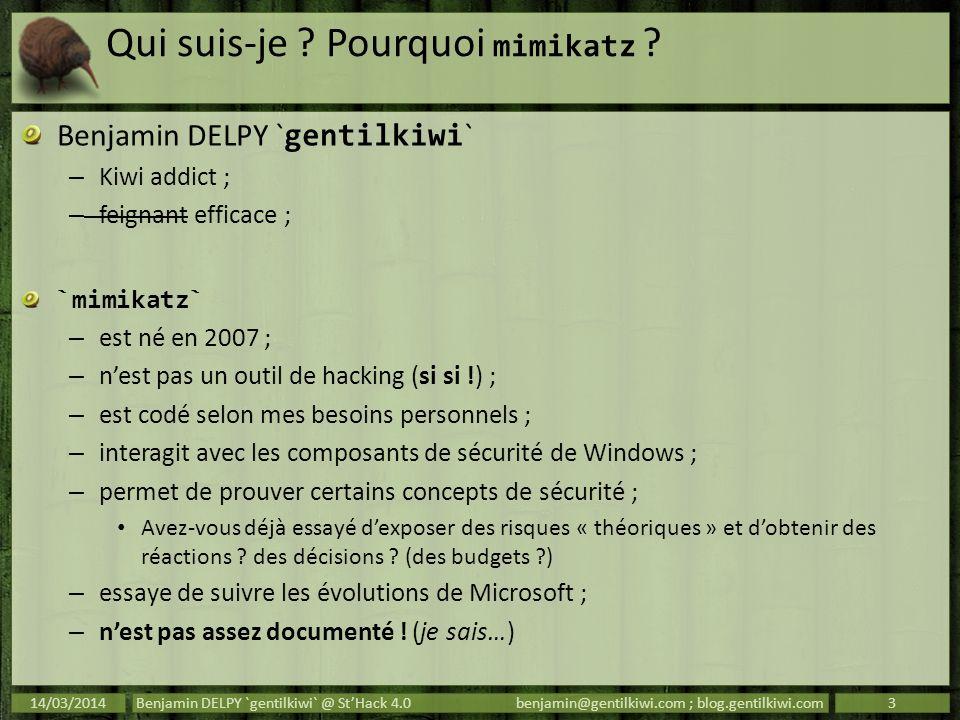 mimikatz Focus sur Windows 8.1 et 2012r2 14/03/2014Benjamin DELPY `gentilkiwi` @ StHack 4.0benjamin@gentilkiwi.com ; blog.gentilkiwi.com14.#####.