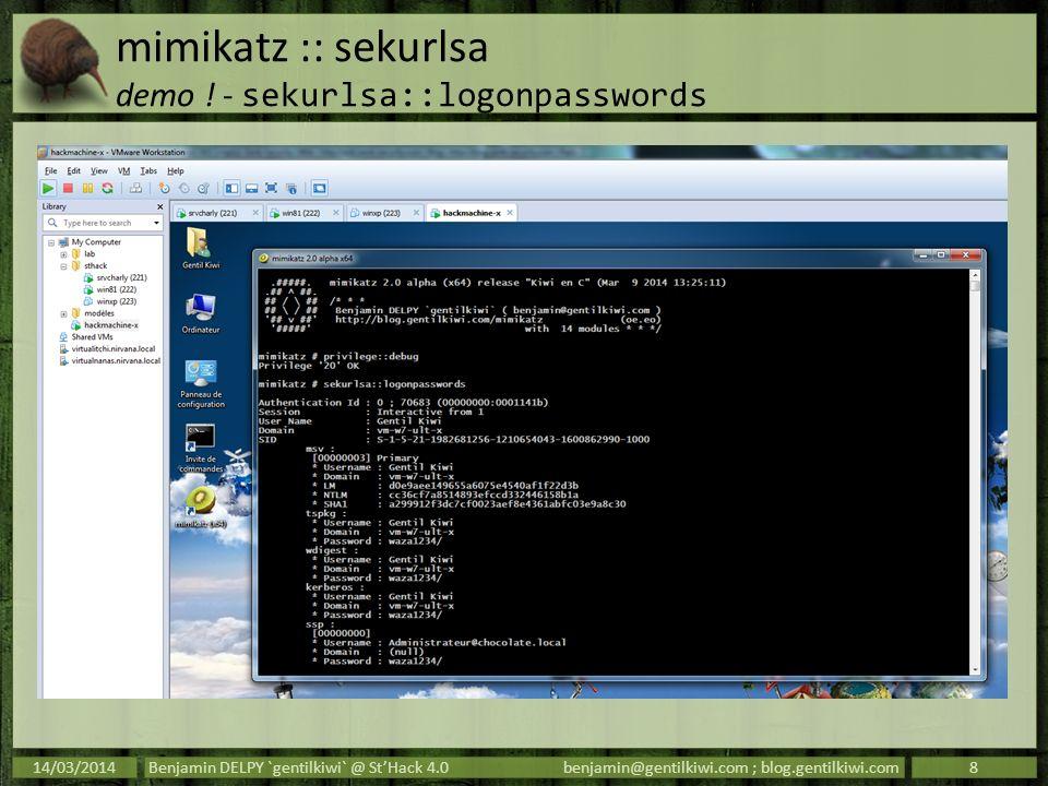 mimikatz :: kerberos pass-the-ticket Vol de TGT – ticket didentité complète dun utilisateur Vol de TGS – ticket daccès à un service sur un serveur particulier Vol de TGT – ticket didentité complète dun utilisateur Vol de TGS – ticket daccès à un service sur un serveur particulier 14/03/2014Benjamin DELPY `gentilkiwi` @ StHack 4.0benjamin@gentilkiwi.com ; blog.gentilkiwi.com19 KDC Debut / Fin / Renouvellement Max cifs/serveur @ chocolate.local Administrateur @ chocolate.local Clé de session + metadata Clé de session Debut / Fin / Renouvellement Max cifs/serveur @ chocolate.local Administrateur @ chocolate.local Clé de session + metadata SID : S-1-5-21-a-b-c User RID : 500 (Administrateur) Groups RID : 520,512,519,518,572 (Admins du domaine, entreprise, …) Dernier changmt.