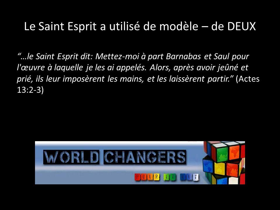 Le Saint Esprit a utilisé de modèle – de DEUX …le Saint Esprit dit: Mettez-moi à part Barnabas et Saul pour l œuvre à laquelle je les ai appelés.