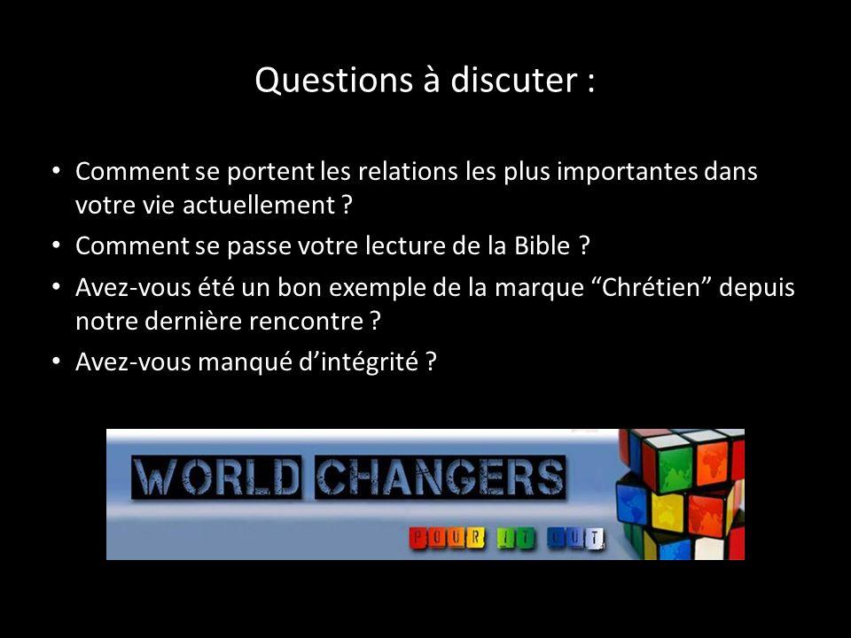 Questions à discuter : Comment se portent les relations les plus importantes dans votre vie actuellement ? Comment se passe votre lecture de la Bible