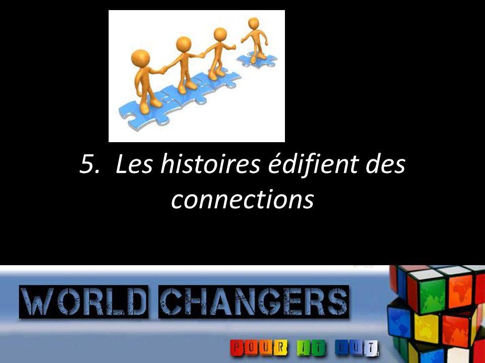 5. Les histoires édifient des connections