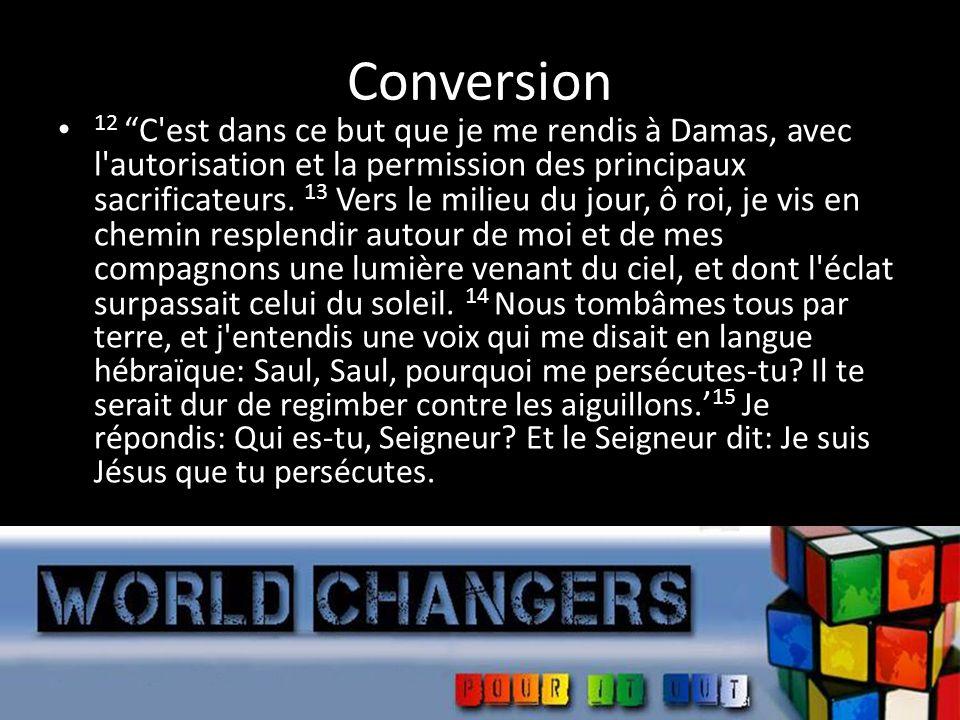 Conversion 12C est dans ce but que je me rendis à Damas, avec l autorisation et la permission des principaux sacrificateurs.