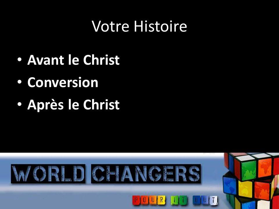 Votre Histoire Avant le Christ Conversion Après le Christ