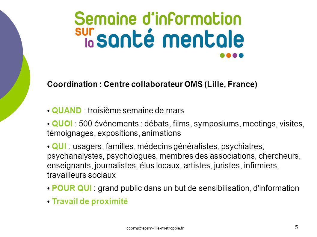 Coordination : Centre collaborateur OMS (Lille, France) QUAND : troisième semaine de mars QUOI : 500 événements : débats, films, symposiums, meetings,