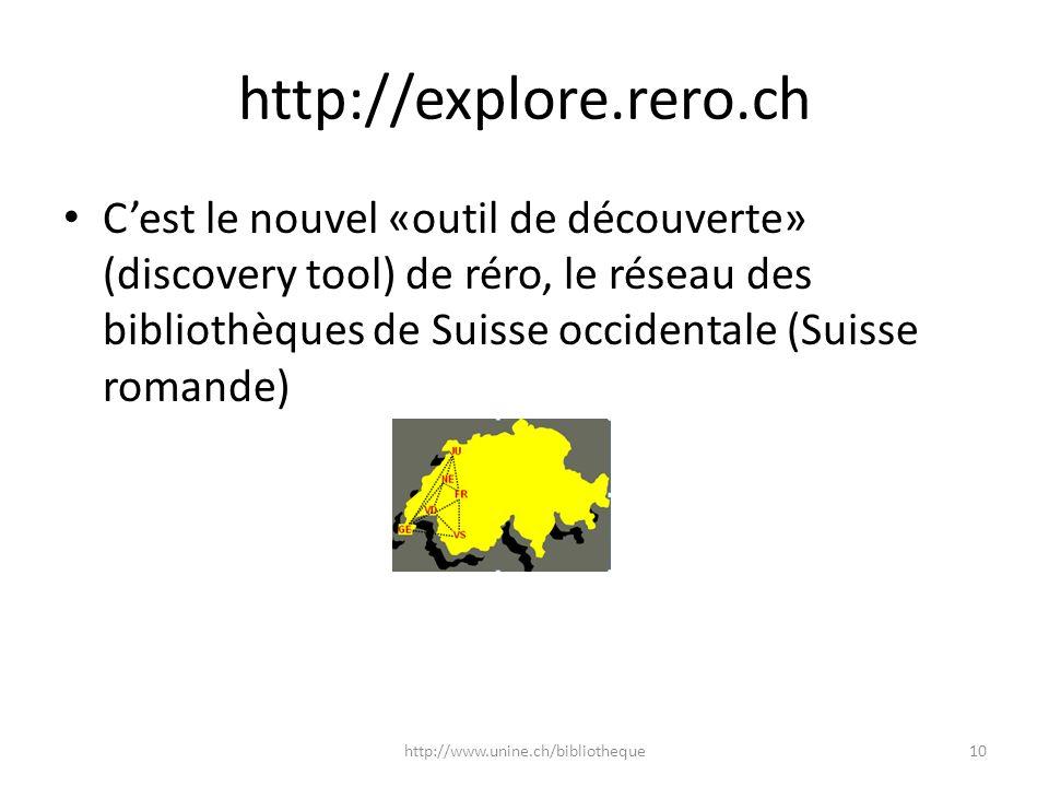 http://explore.rero.ch Cest le nouvel «outil de découverte» (discovery tool) de réro, le réseau des bibliothèques de Suisse occidentale (Suisse romand