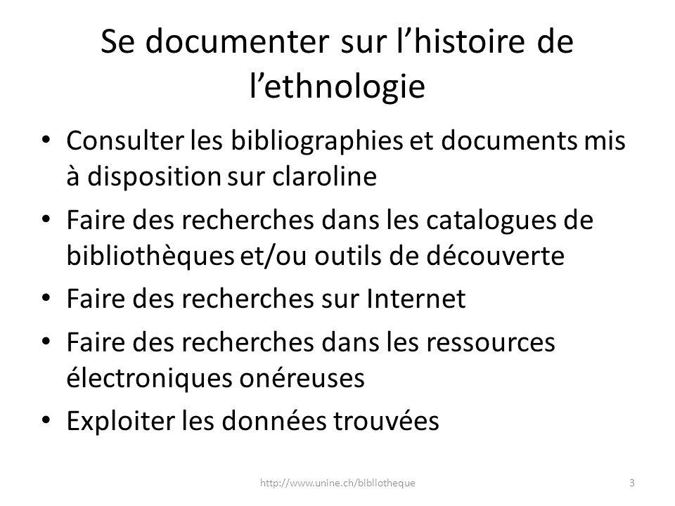 Se documenter sur lhistoire de lethnologie Consulter les bibliographies et documents mis à disposition sur claroline Faire des recherches dans les cat
