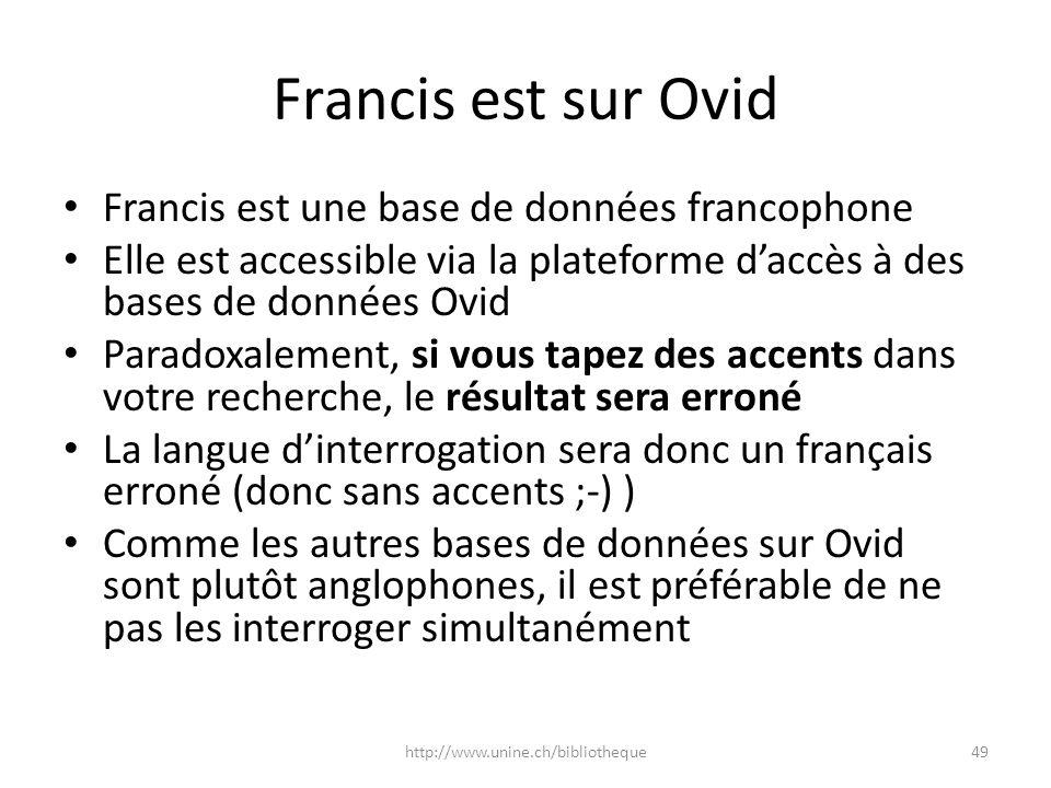 Francis est sur Ovid Francis est une base de données francophone Elle est accessible via la plateforme daccès à des bases de données Ovid Paradoxaleme