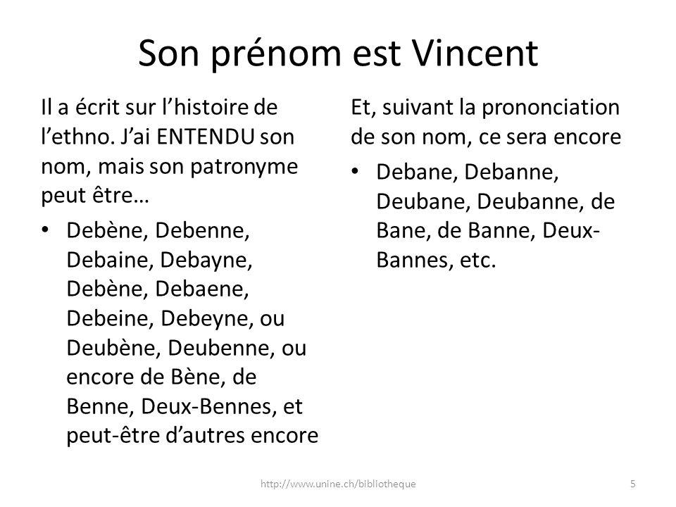 Son prénom est Vincent Il a écrit sur lhistoire de lethno. Jai ENTENDU son nom, mais son patronyme peut être… Debène, Debenne, Debaine, Debayne, Debèn