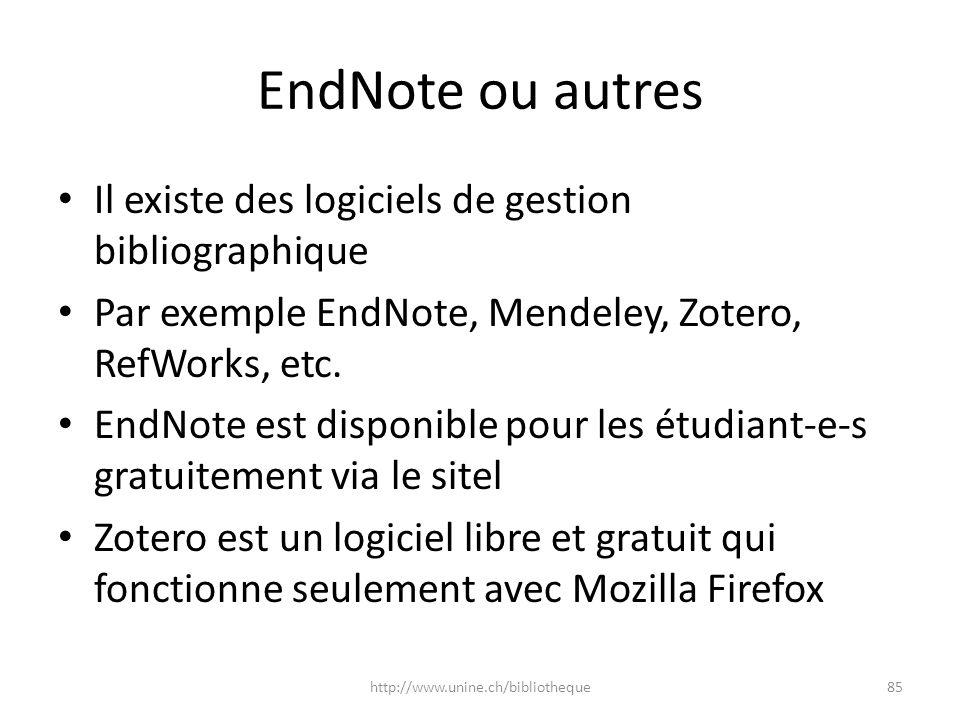 EndNote ou autres Il existe des logiciels de gestion bibliographique Par exemple EndNote, Mendeley, Zotero, RefWorks, etc. EndNote est disponible pour