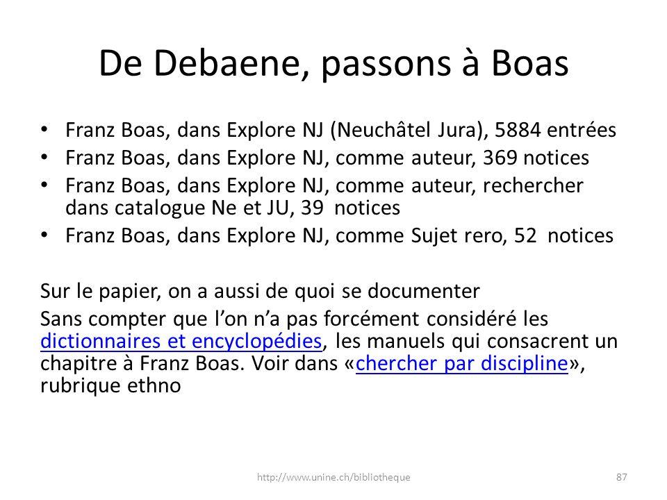 De Debaene, passons à Boas Franz Boas, dans Explore NJ (Neuchâtel Jura), 5884 entrées Franz Boas, dans Explore NJ, comme auteur, 369 notices Franz Boa