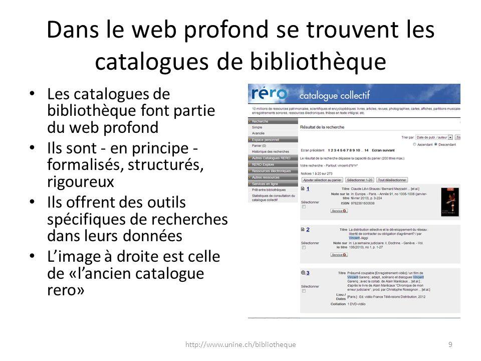 http://explore.rero.ch Cest le nouvel «outil de découverte» (discovery tool) de réro, le réseau des bibliothèques de Suisse occidentale (Suisse romande) 10http://www.unine.ch/bibliotheque