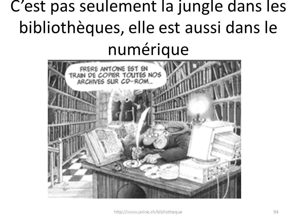 Cest pas seulement la jungle dans les bibliothèques, elle est aussi dans le numérique 94http://www.unine.ch/bibliotheque