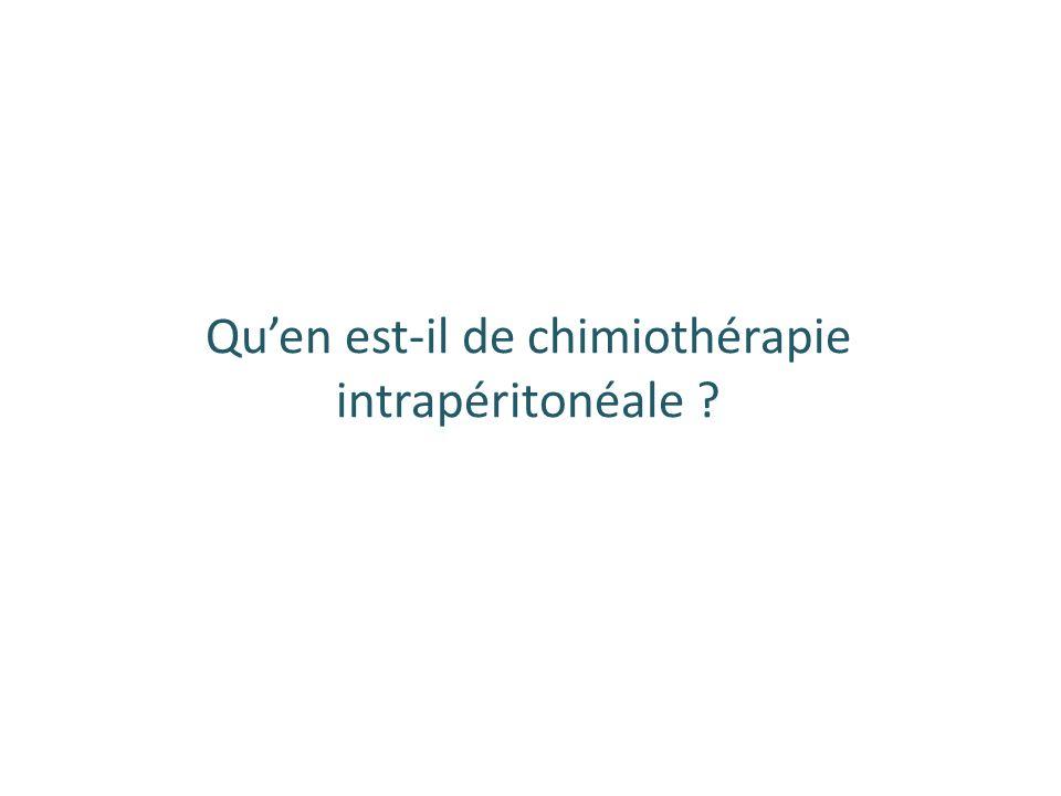 Quen est-il de chimiothérapie intrapéritonéale ?