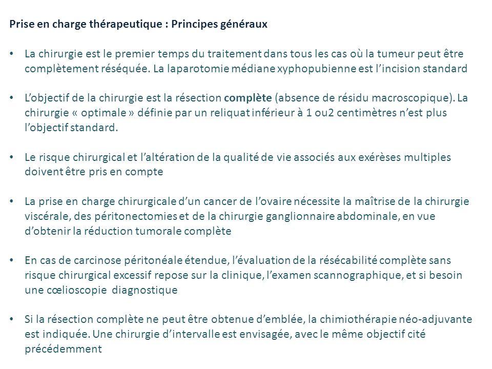 Prise en charge thérapeutique : Principes généraux La chirurgie est le premier temps du traitement dans tous les cas où la tumeur peut être complèteme