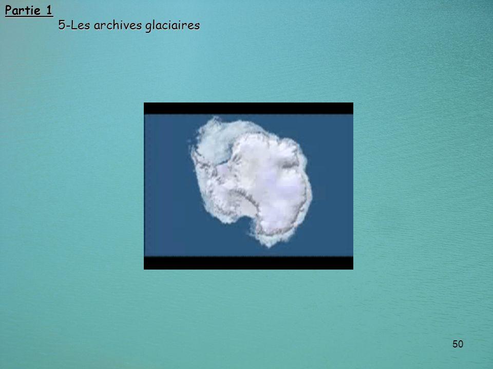 50 Partie 1 5-Les archives glaciaires 5-Les archives glaciaires