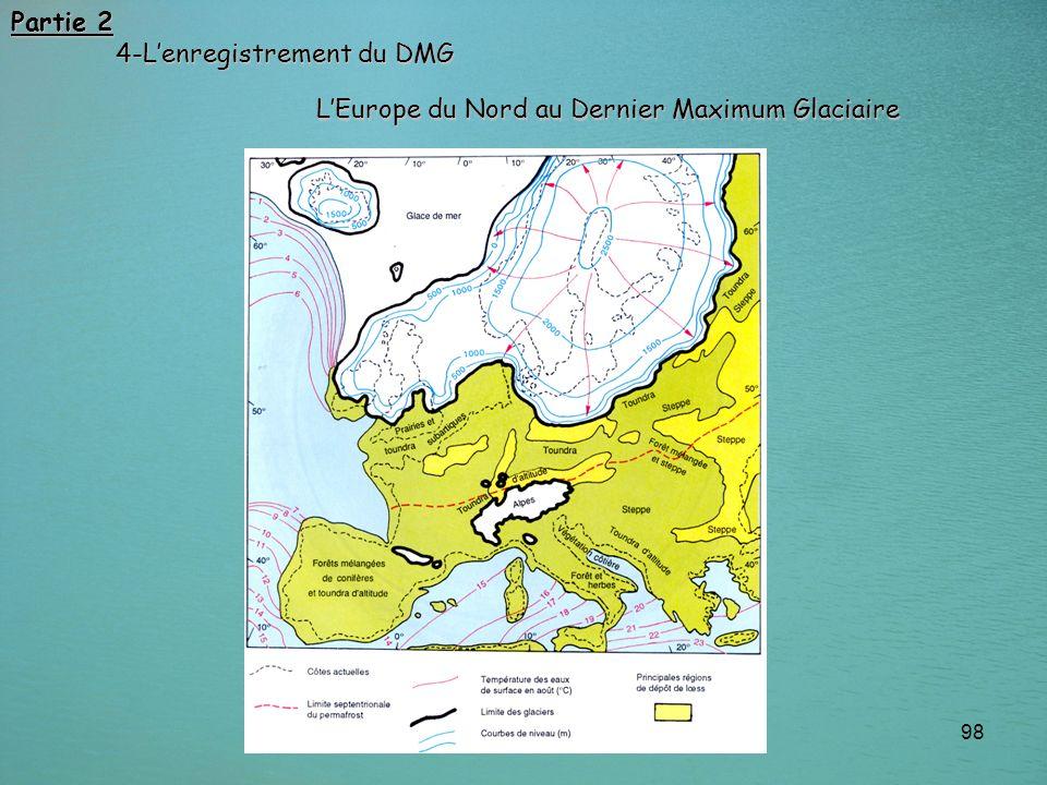 98 Partie 2 4-Lenregistrement du DMG LEurope du Nord au Dernier Maximum Glaciaire