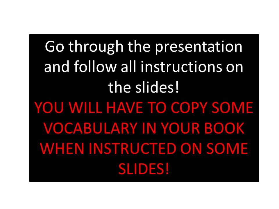 Go through the presentation and follow all instructions on the slides.