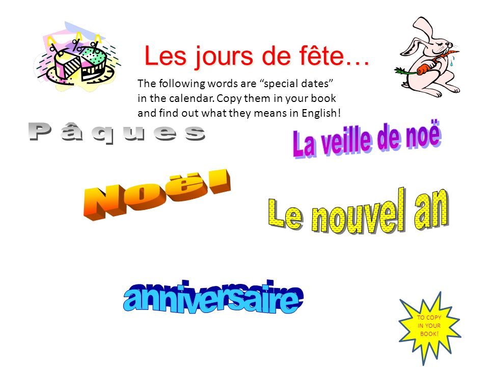 Use le premier (1º) for the first day of any month: Le premier mai. When writing a date, the day comes first: le 4 juillet 1999 4 / 7 / 99 4. 7. 99 le
