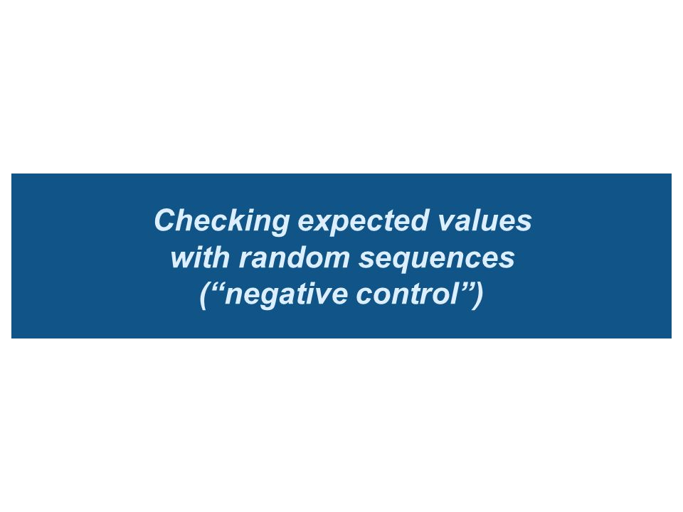 Checking expected values with random sequences (negative control)