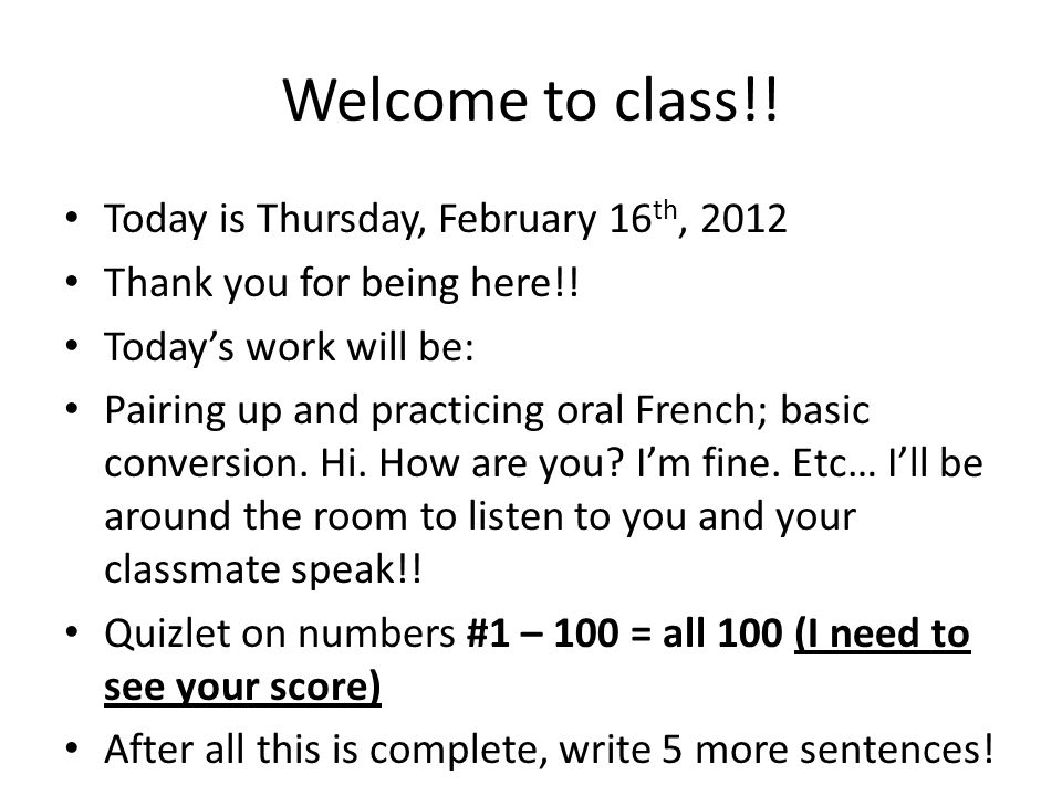 Welcome to class!. Today is Thursday, February 16 th, 2012 Thank you for being here!.
