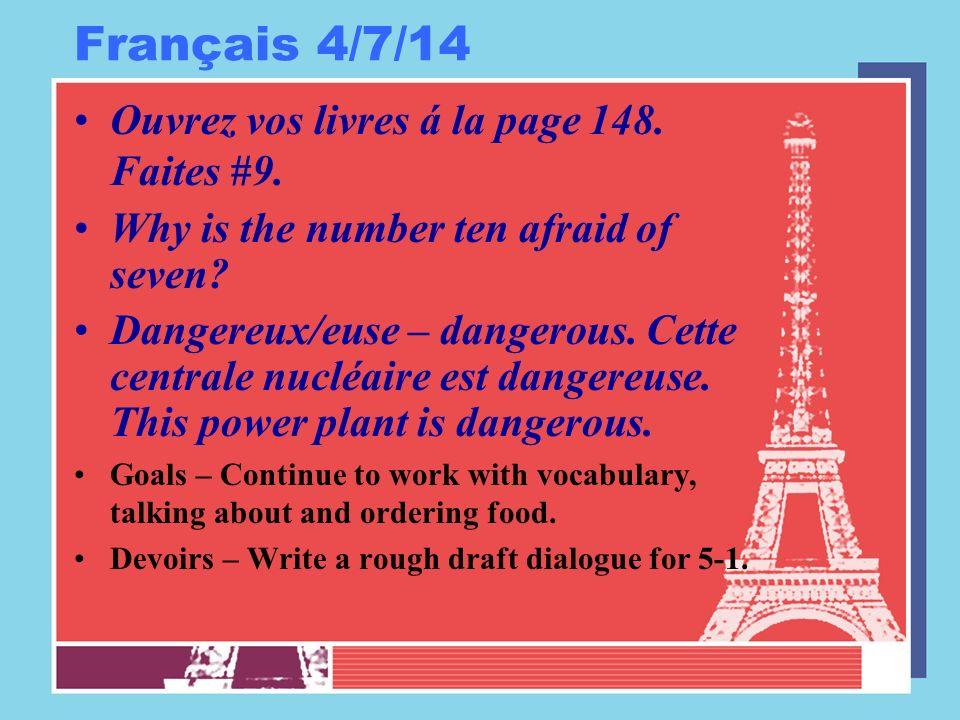 Français 4/7/14 Ouvrez vos livres á la page 148. Faites #9.