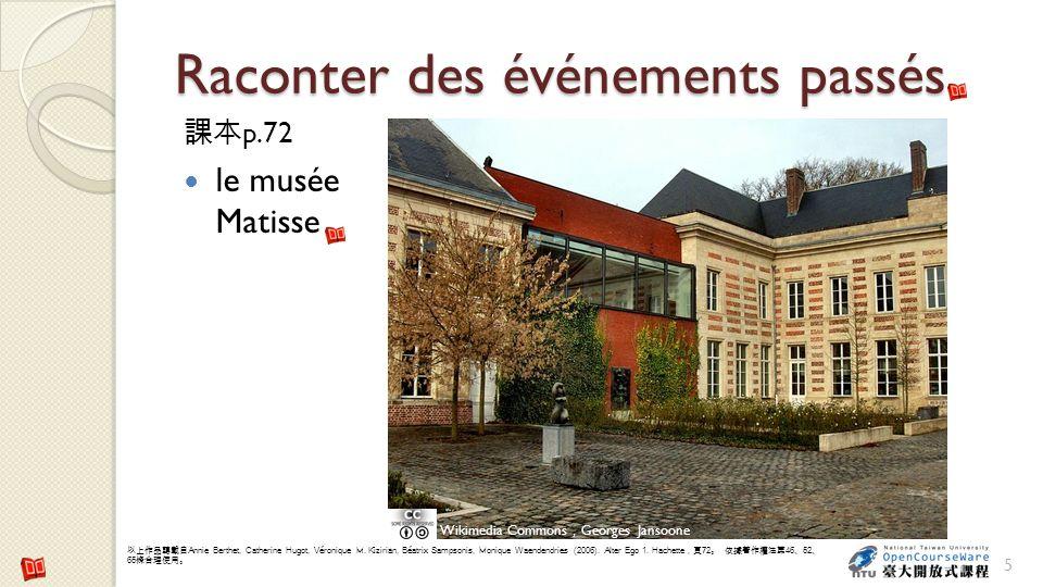 Raconter des événements passés p.72 le musée Matisse 5 Wikimedia Commons Georges Jansoone Annie Berthet, Catherine Hugot, Véronique M. Kizirian, Béatr