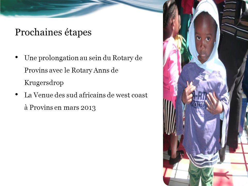 Prochaines étapes Une prolongation au sein du Rotary de Provins avec le Rotary Anns de Krugersdrop La Venue des sud africains de west coast à Provins