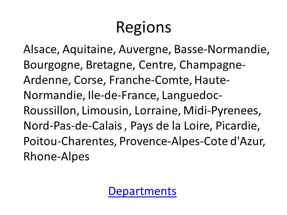 Regions Alsace, Aquitaine, Auvergne, Basse-Normandie, Bourgogne, Bretagne, Centre, Champagne- Ardenne, Corse, Franche-Comte, Haute- Normandie, Ile-de-
