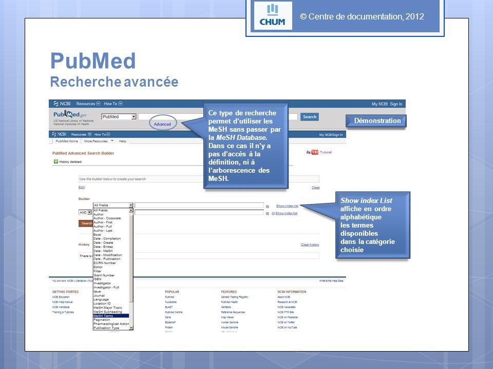 PubMed Recherche avancée Ce type de recherche permet dutiliser les MeSH sans passer par la MeSH Database. Dans ce cas il ny a pas daccès à la définiti