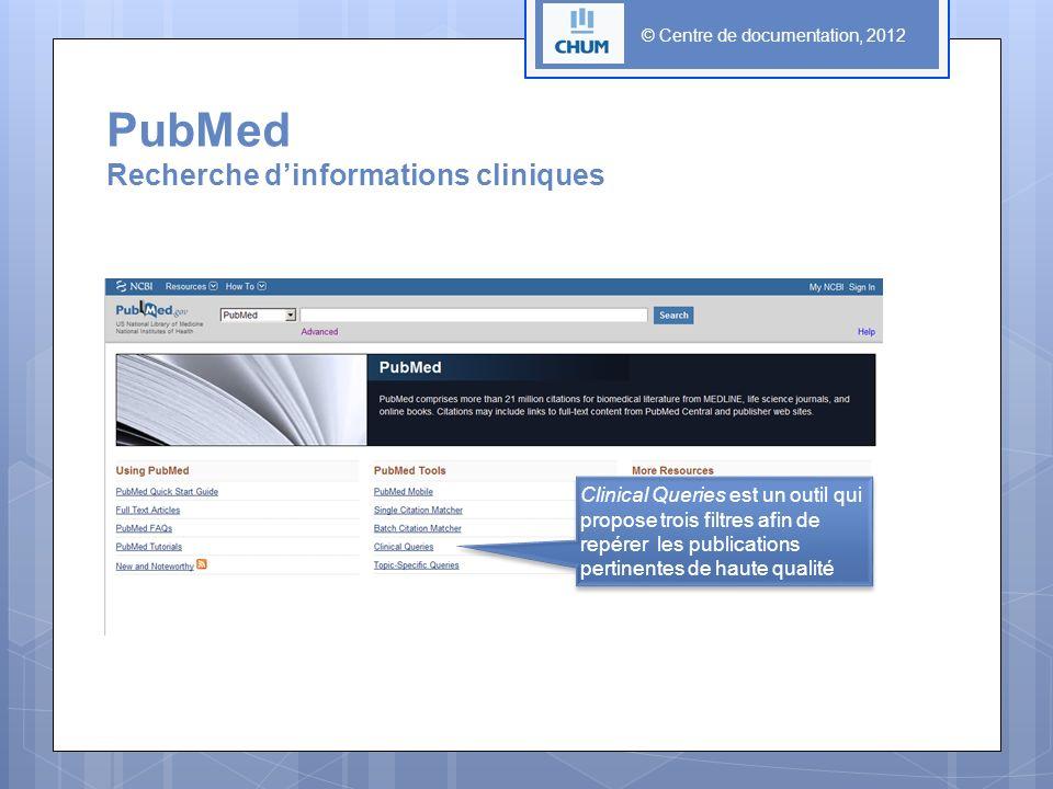 PubMed Recherche dinformations cliniques Clinical Queries est un outil qui propose trois filtres afin de repérer les publications pertinentes de haute