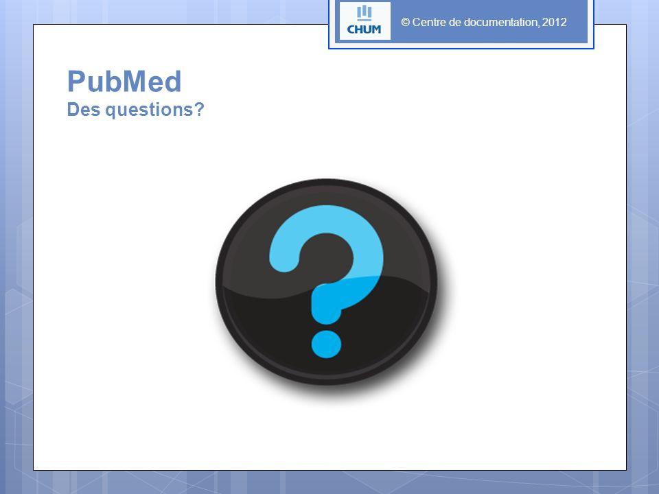 PubMed Des questions?