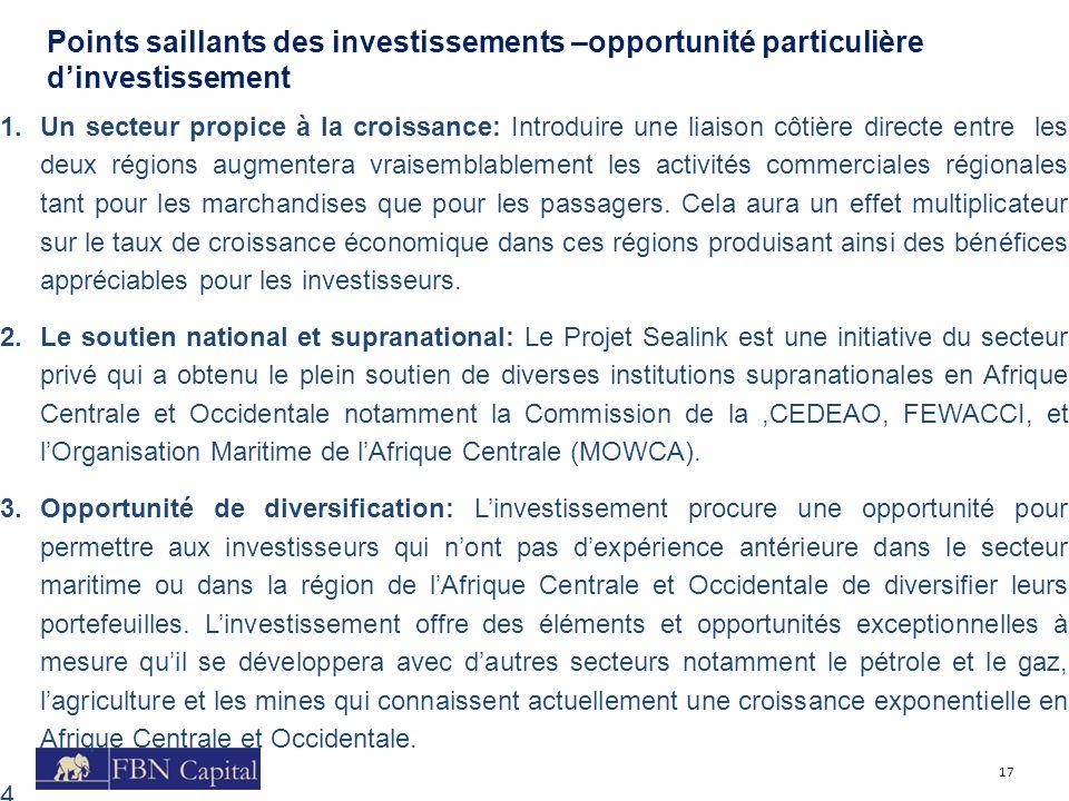 Points saillants des investissements –opportunité particulière dinvestissement 17 1.Un secteur propice à la croissance: Introduire une liaison côtière