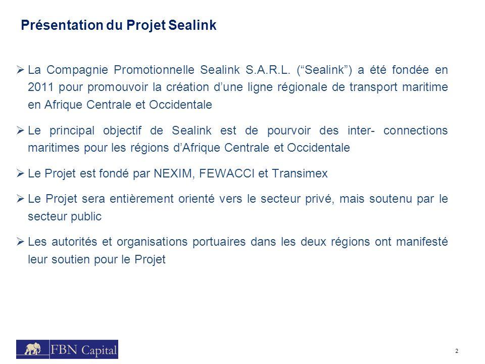 Présentation du Projet Sealink 2 La Compagnie Promotionnelle Sealink S.A.R.L. (Sealink) a été fondée en 2011 pour promouvoir la création dune ligne ré