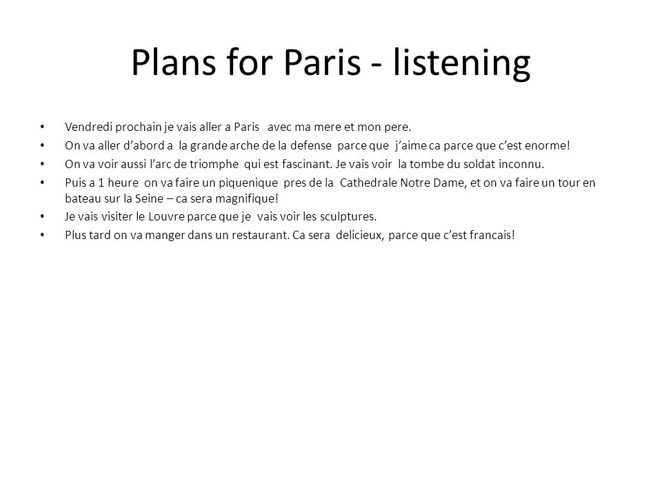 Plans for Paris - listening Questions – answer in ENGLISH 1.