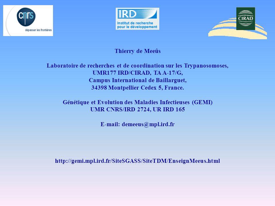 Thierry de Meeûs Laboratoire de recherches et de coordination sur les Trypanosomoses, UMR177 IRD/CIRAD, TA A-17/G, Campus International de Baillarguet, 34398 Montpellier Cedex 5, France.