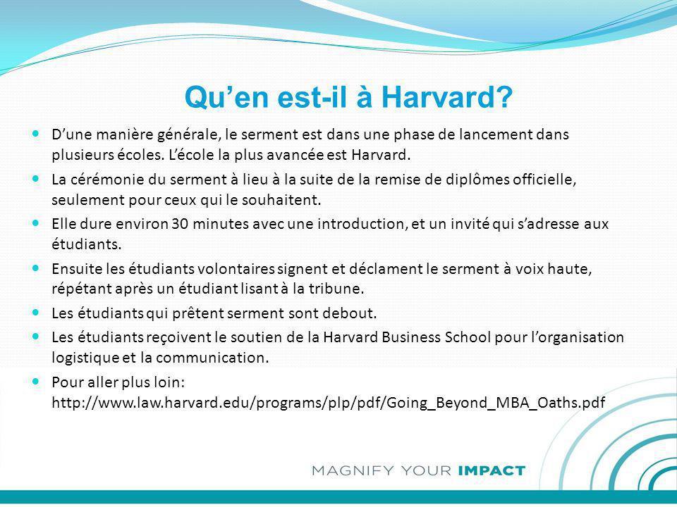 Quen est-il à Harvard? Dune manière générale, le serment est dans une phase de lancement dans plusieurs écoles. Lécole la plus avancée est Harvard. La