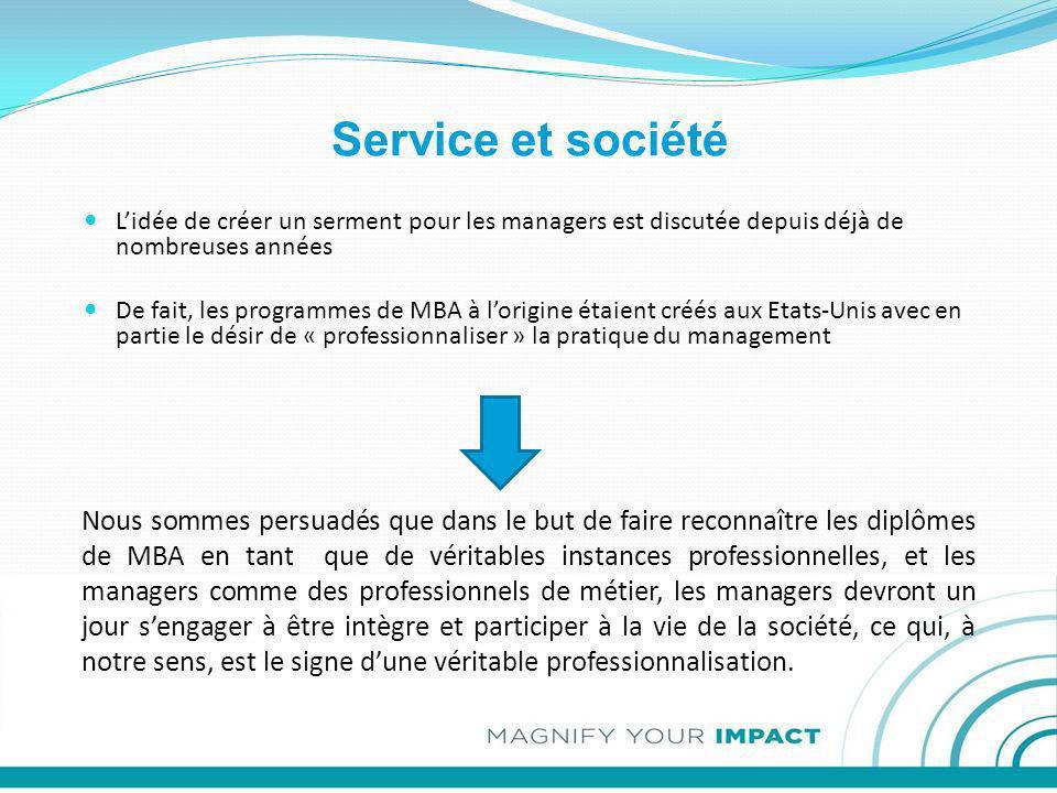 Service et société Nous sommes persuadés que dans le but de faire reconnaître les diplômes de MBA en tant que de véritables instances professionnelles