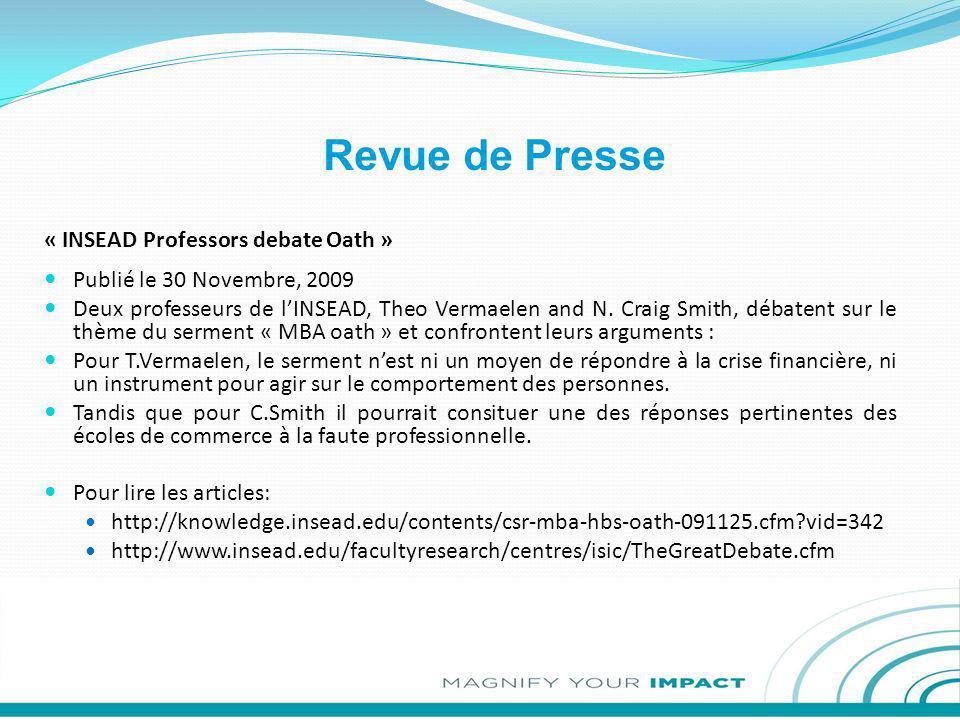 Revue de Presse « INSEAD Professors debate Oath » Publié le 30 Novembre, 2009 Deux professeurs de lINSEAD, Theo Vermaelen and N. Craig Smith, débatent