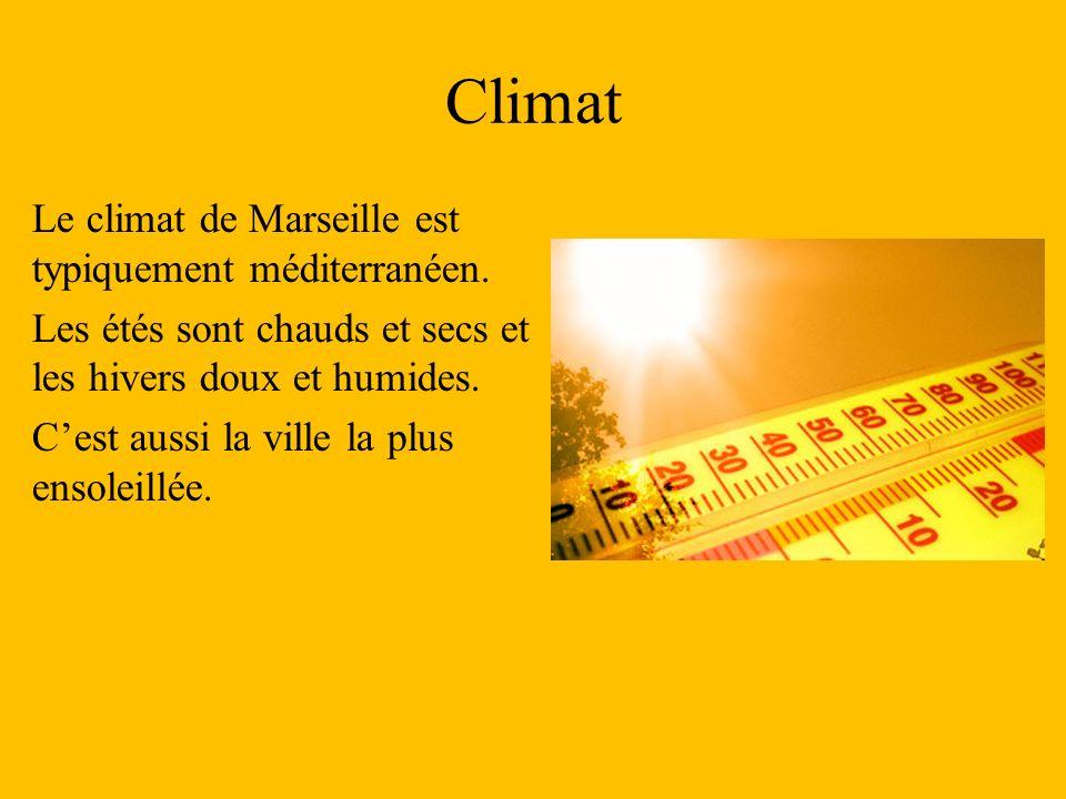 Climat Le climat de Marseille est typiquement méditerranéen. Les étés sont chauds et secs et les hivers doux et humides. Cest aussi la ville la plus e